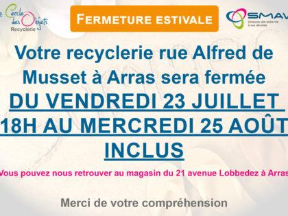 Recyclerie de la rue Alfred de Musset à Arras : fermeture estivale